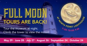 Full Moon Tour At The Light @ North Point Lighthouse